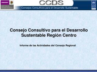 Consejo Consultivo para el Desarrollo Sustentable Región Centro