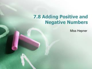 7.8 Adding Positive and Negative Numbers