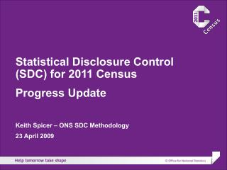 Statistical Disclosure Control (SDC) for 2011 Census Progress Update