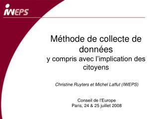 Méthode de collecte de données y compris avec l'implication des citoyens