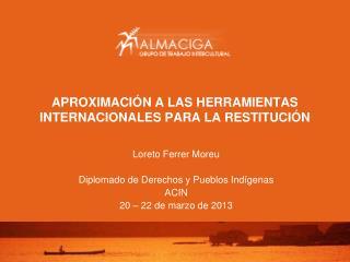 APROXIMACIÓN A LAS HERRAMIENTAS INTERNACIONALES PARA LA RESTITUCIÓN