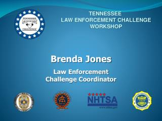 Brenda Jones Law Enforcement  Challenge Coordinator