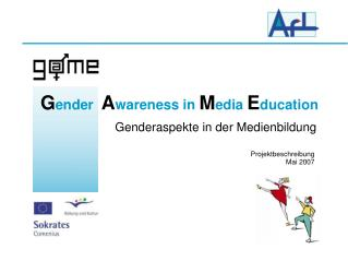 G ender  A wareness in M edia  E ducation