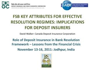 Role of Deposit Insurance in Bank Resolution Framework � Lessons from the Financial Crisis
