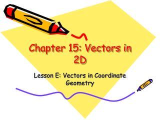 Chapter 15: Vectors in 2D