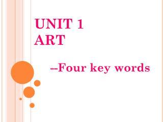 UNIT 1  ART