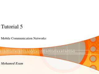 Tutorial 5 Mobile Communication Networks