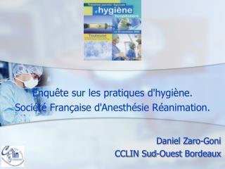 Enquête sur les pratiques d'hygiène. Société Française d'Anesthésie Réanimation.