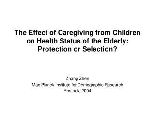 The Effect of Caregiving from Children on Health Status of the Elderly: Protection or Selection?