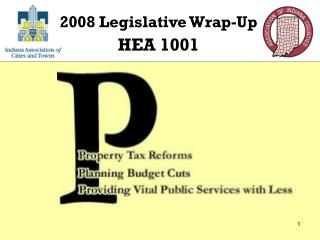 2008 Legislative Wrap-Up HEA 1001