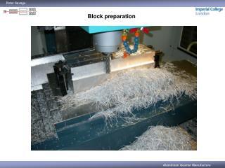 Block preparation