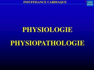 PHYSIOLOGIE PHYSIOPATHOLOGIE