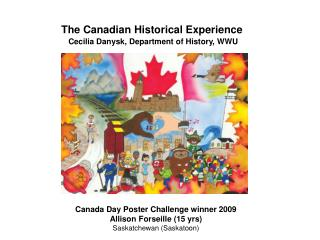 The Canadian Historical Experience Cecilia Danysk, Department of History, WWU