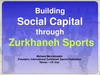 Building Social Capital  through Zurkhaneh Sports