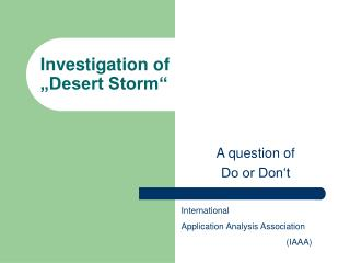 "Investigation of  ""Desert Storm"""
