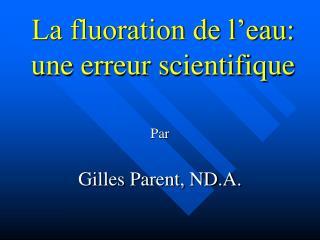 La fluoration de l�eau: une erreur scientifique