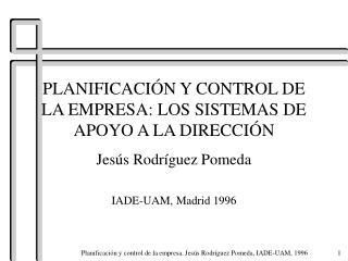 PLANIFICACI�N Y CONTROL DE LA EMPRESA: LOS SISTEMAS DE APOYO A LA DIRECCI�N
