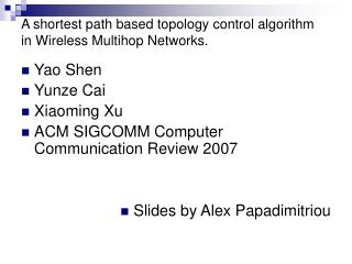 A shortest path based topology control algorithm in Wireless Multihop Networks.