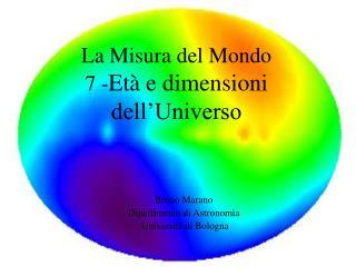 La Misura del Mondo 7 - Età e dimensioni dell'Universo