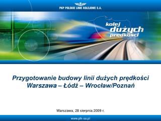 Przygotowanie budowy linii dużych prędkości Warszawa – Łódź – Wrocław/Poznań