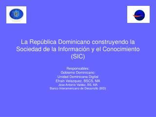La República Dominicano construyendo la Sociedad de la Información y el Conocimiento (SIC)