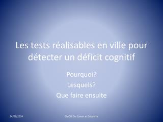 Les tests réalisables en ville pour détecter un déficit cognitif
