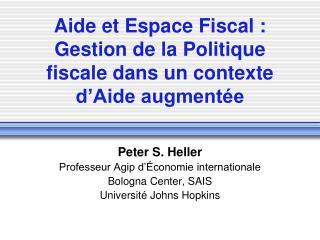 Aide et Espace Fiscal : Gestion de la Politique fiscale dans un contexte d�Aide augment�e