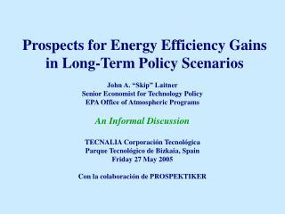John A. �Skip� Laitner Senior Economist for Technology Policy EPA Office of Atmospheric Programs