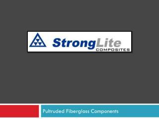 Pultruded Fiberglass Components