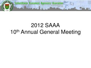 2012 SAAA 10 th  Annual General Meeting