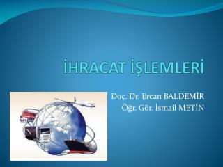 İHRACAT İŞLEMLERİ