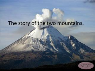 The story of the two mountains.