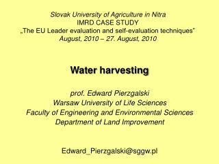 Water harvesting prof. Edward  Pierzgalski Warsaw  University  of Life Sciences