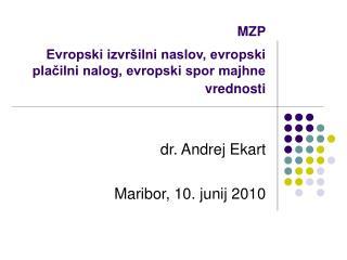 MZP Evropski izvr�ilni naslov, evropski pla?ilni nalog, evropski spor majhne vrednosti