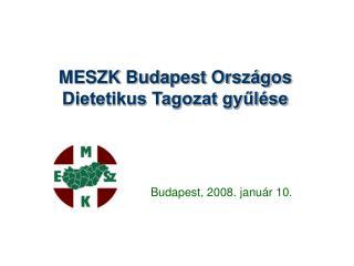 MESZK Budapest Országos Dietetikus Tagozat gyűlése