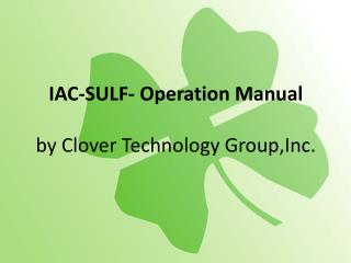 IAC-SULF- Operation Manual by Clover Technology Group,Inc.
