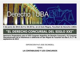 EXPOSICION Prof. JOSE ESCANDELL TEMA: LA CONTABILIDAD Y LOS CONCURSOS