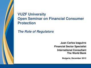 VUZF University Open Seminar on Financial Consumer Protection The Role of Regulators