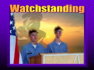Watchstanding