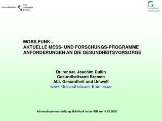 MOBILFUNK –  AKTUELLE MESS- UND FORSCHUNGS-PROGRAMME ANFORDERUNGEN AN DIE GESUNDHEITSVORSORGE