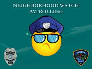 NEIGHBORHOOD WATCH PATROLLING