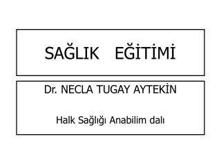 SAĞLIK   EĞİTİMİ