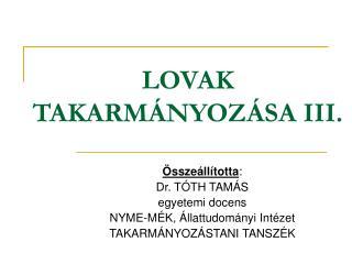 LOVAK TAKARMÁNYOZÁSA III.