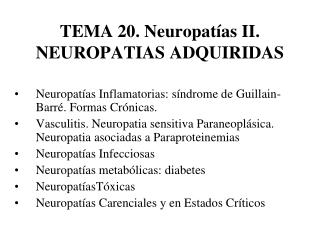 TEMA 20. Neuropat as II. NEUROPATIAS ADQUIRIDAS