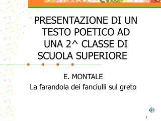 PRESENTAZIONE DI UN TESTO POETICO AD UNA 2^ CLASSE DI SCUOLA SUPERIORE