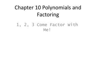 Chapter 10 Polynomials and Factoring