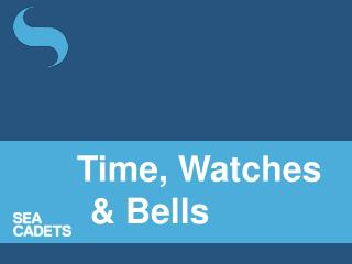 Time, Watches & Bells