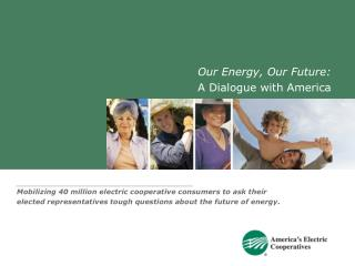 Our Energy, Our Future: A Dialogue with America