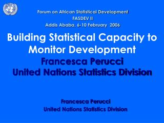 Francesca Perucci United Nations Statistics Division