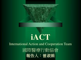 iACT International Action and Cooperation Team